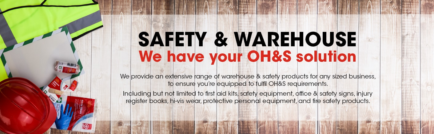 Safey & Warehouse: We have your OH&S Solutions.